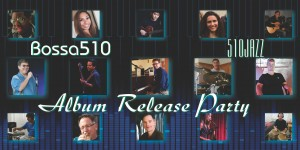 Bossa510 Album Release Party
