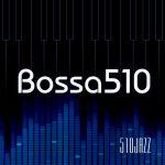 Bossa510 - from 510JAZZ