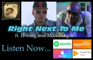 "Song Of The Week: ""Right Next To Me"" featring D-Varg and Matt Blaque"