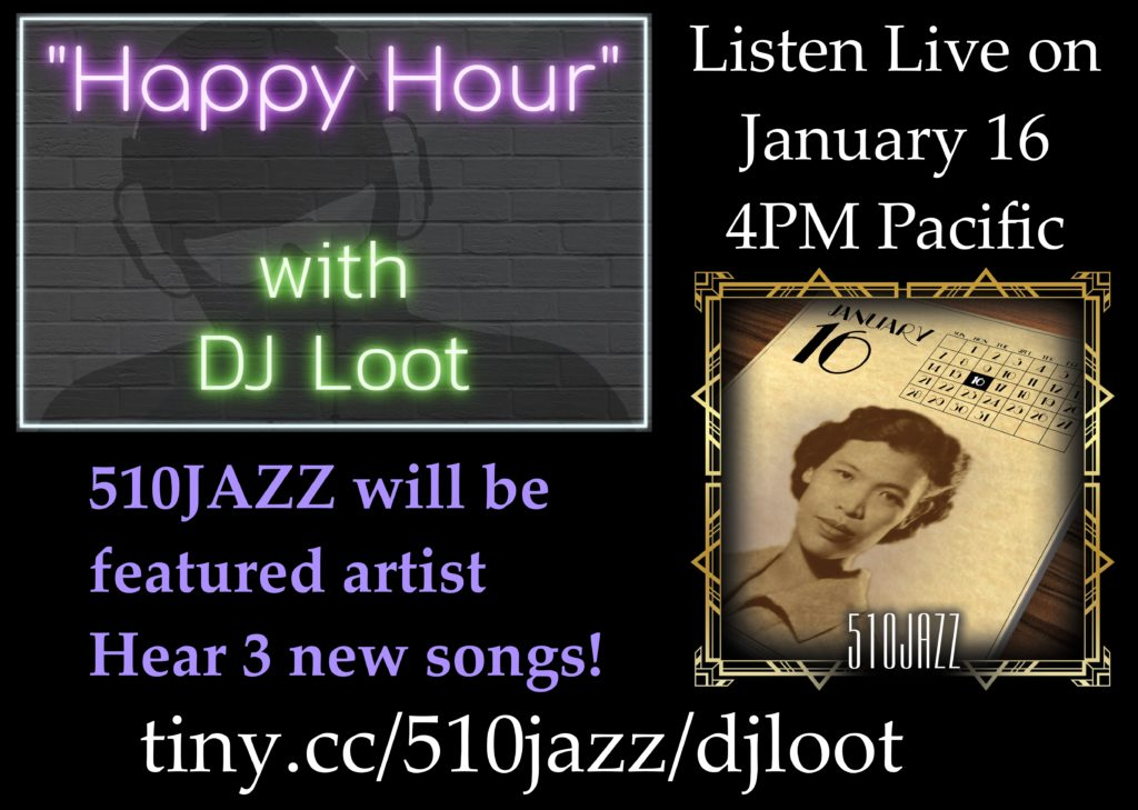 "510JAZZ is featured artist on ""Happy Hour with DJ Loot"""