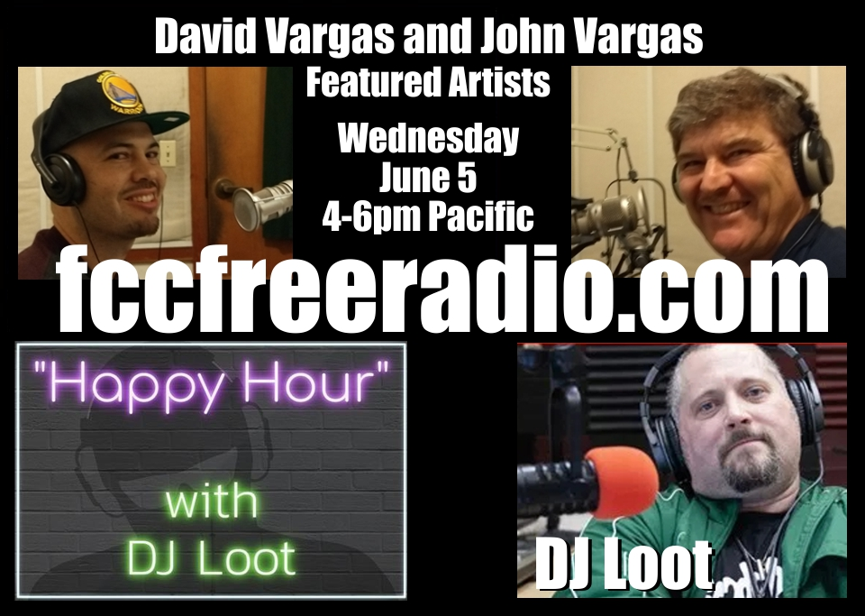 David and John Vargas are featured guests on Happy Hour With DJ Loot, on FCCFreeRadio, June 5, 4-6pm