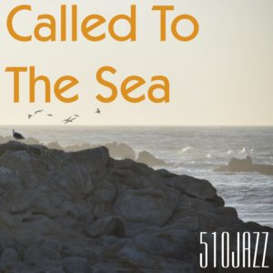 "510JAZZ's new single ""Called To The Sea"" releases on July 26, 2019"