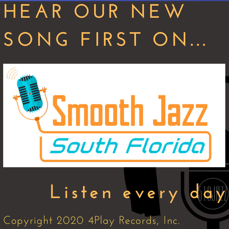 Hear our new song TODAY on Smooth Jazz South Florida