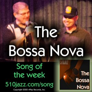 """The Bossa Nova"": 510JAZZ's Song Of The Week"